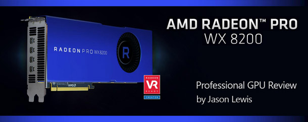 Review: AMD Radeon Pro WX 8200 | CG Channel