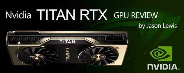 Review: Nvidia Titan RTX | CG Channel